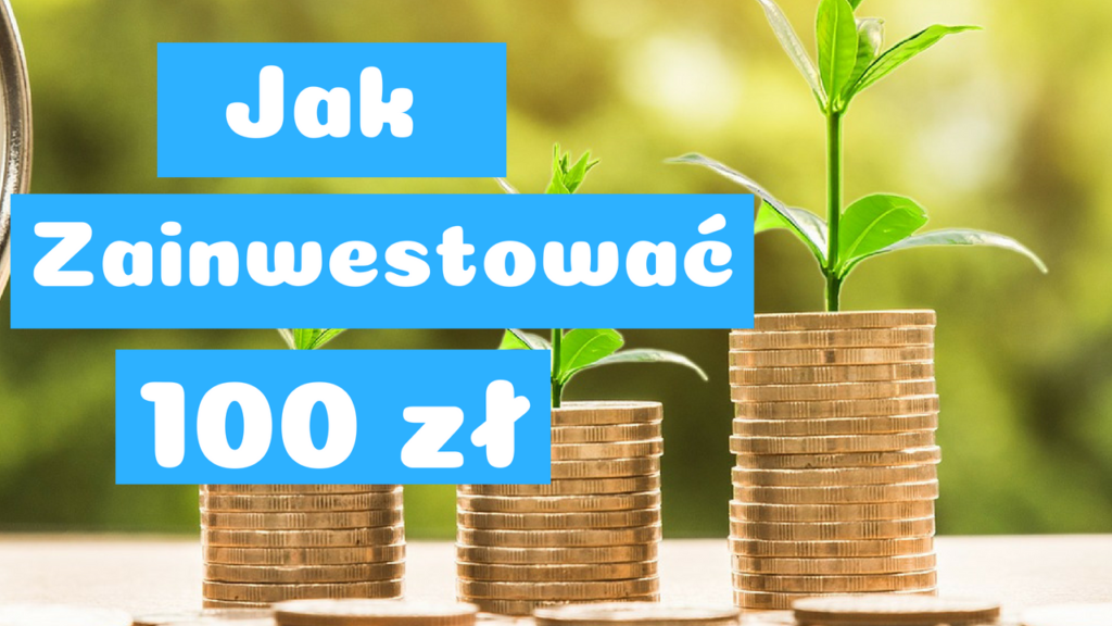 jak zainwestować 100 zł